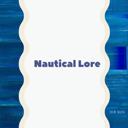 Nautical Lore www.jessicamcollette.com